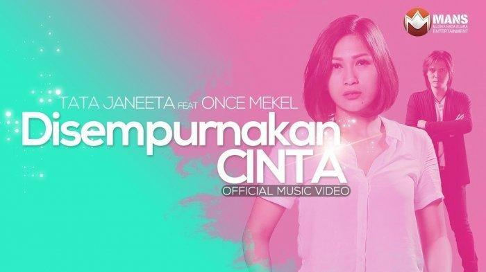 Video Klip dan Lirik Lagu 'Disempurnakan Cinta' Tata Janeeta Feat Once Mekel