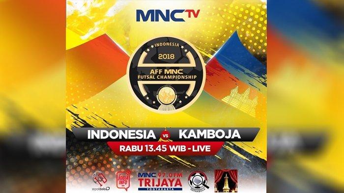 Live Streaming & Jadwal Timnas Indonesia Vs Kamboja Piala AFF Futsal 2018 di MNC TV