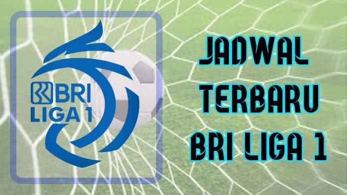 Jadwal Terbaru BRI Liga 1, Persebaya Surabaya, Persib Bandung dan Arema FC Hadapi Lawan Cukup Berat