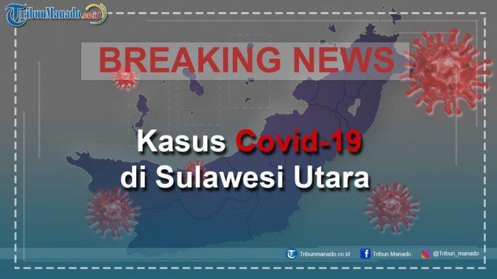 BREAKING NEWS Positif Covid-19 di Sulut 3 Juli 2020: Bertambah 19 Orang, Total 1.178