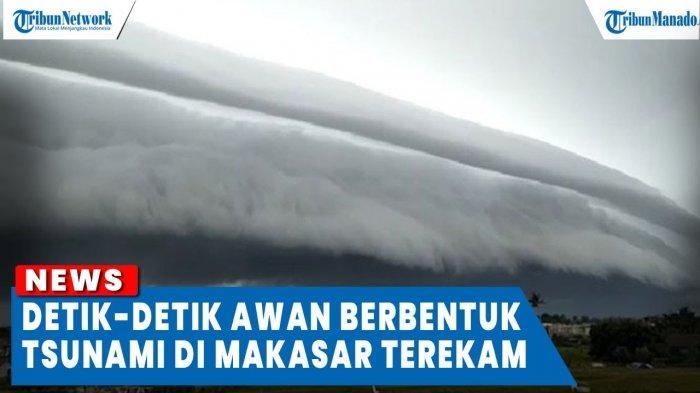 VIDEO Viral Detik-detik Penampakan Awan Tsunami di Langit