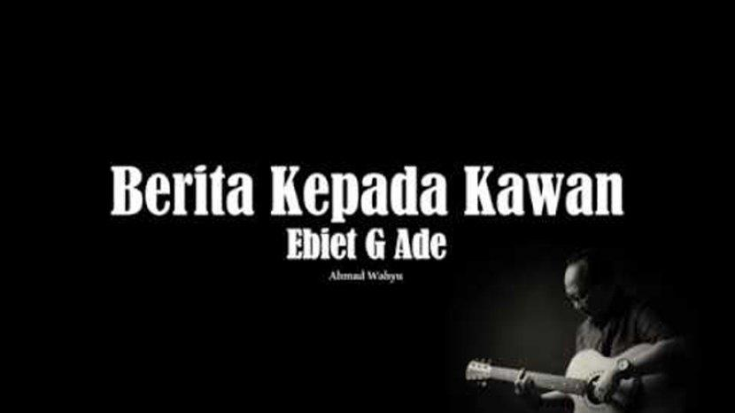 Chord Berita Kepada Kawan Ebiet G Ade Kunci Gitar Dasar Dari C Lirik Lagu Perjalanan Ini Terasa Tribun Manado