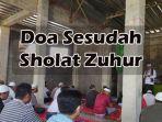 berikut-kumpulan-doa-sesudah-sholat-zuhur.jpg