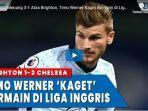 chelsea-menang-3-1-atas-brighton-timo-werner-kaget-bermain-di-liga-inggris.jpg