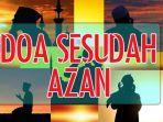 doa-sesudah-azan-bacaan-lengkap-123.jpg