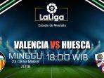 info-live-prediksi-streaming-valencia-vs-huesca-minggu-23-desember-2018-pukul-1900-wita.jpg