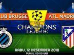 info-live-streaming-dan-prediksi-pertandingan-club-brugge-vs-atletico-madrid-rabu-12-desember-2018.jpg