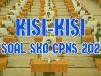 kisi-kisi-soal-skd-cpns-2021.jpg