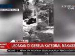 ledakan-terjadi-di-depan-gereja-katedral-makassar-minggu-2832021-pagi.jpg