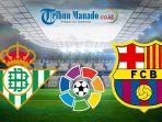 liga-spanyol-prediksi-dan-link-live-streaming-real-betis-vs-barcelona-senin-18-maret-2019.jpg