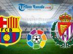 link-live-streaming-dan-prediksi-barcelona-vs-real-valladolid-minggu-17-februari-2019.jpg