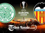 link-live-streaming-prediksi-glasgow-celtic-vs-valencia-di-liga-europa-jumat-15-februari-2019.jpg