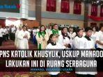 pns-katolik-khusyuk-uskup-manado-lakukan-ini-di-ruang-serbaguna_20170823_152242.jpg