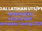 soal-latihan-utspts-matematika-kelas-8-smp-semester-genap-2021-3473.jpg