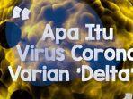 tetap-waspada-sudah-masuk-virus-corona-varian-delta.jpg