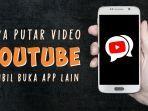 video-cara-putar-video-musik-di-youtube-sambil-membuka-aplikasi-lain-di-smartphone.jpg
