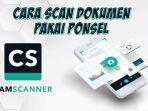 video-cara-scan-dokumen-di-kertas-mejadi-pdf-menggunakan-ponsel.jpg