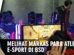 video-mengintip-markas-atlet-e-sport-di-bsd.jpg