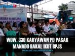 wow-330-karyawan-pd-pasar-manado-bakal-ikut-bpjs_20170214_121543.jpg