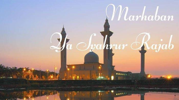 Sabtu 13 Januari 2021 Masuk Bulan Rajab 1442 H, Simak Deretan Keistimewaannya: Bulannya Isra Mi'raj
