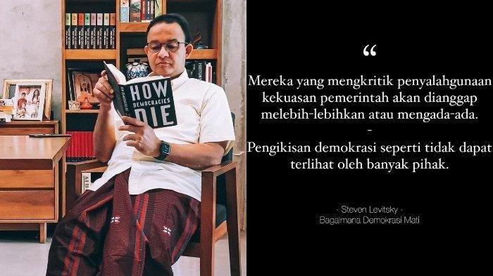 Buku How Democracies Die bacaan Anies Baswedan, isi lengkap buku tersebut dan reaksi beda istana, Fadli Zon, Fahri Hamzah hingga para pengamat politik.