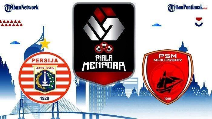 Live Streaming Indosiar Persija vs PSM, Semifinal Piala Menpora 2021 Pukul 20.30 WIB Malam Ini