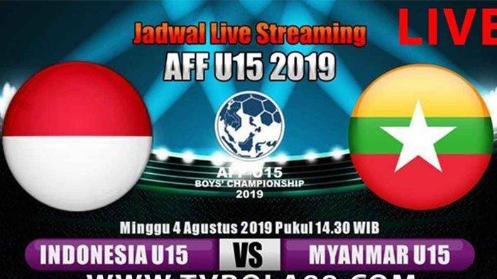 SESAAT LAGI Saksikan Live Streaming Piala AFF U-15 Indonesia VS Myanmar Tonton di HP Lewat Link Ini