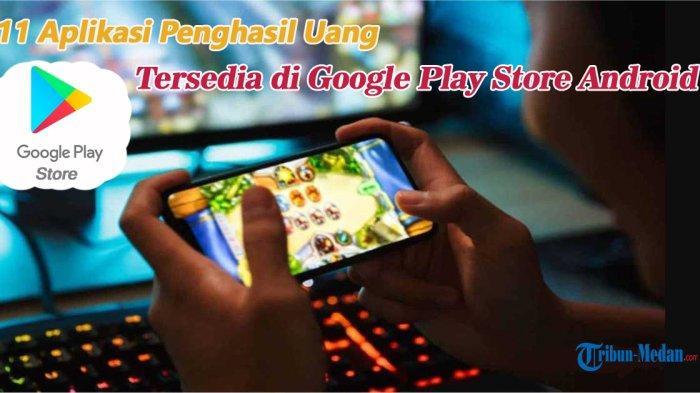 11 Aplikasi Penghasil Uang, Bermain Game Langsung Dapat Cuan, Tersedia di Google Play Store Android