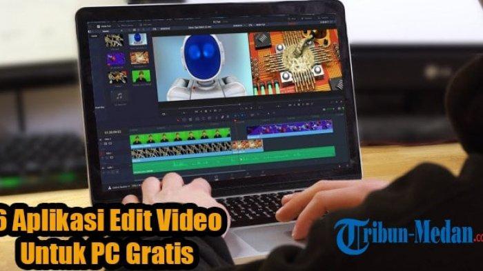 6 Aplikasi Edit Video Gratis di Laptop, Cara Mendownloadnya Mudah & Praktis