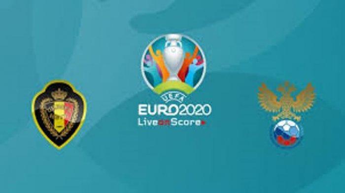 JADWAL Tayang Siaran Euro 2020 Malam Ini, Belgia Vs Rusia Jadi Sorotoan, Live RCTI