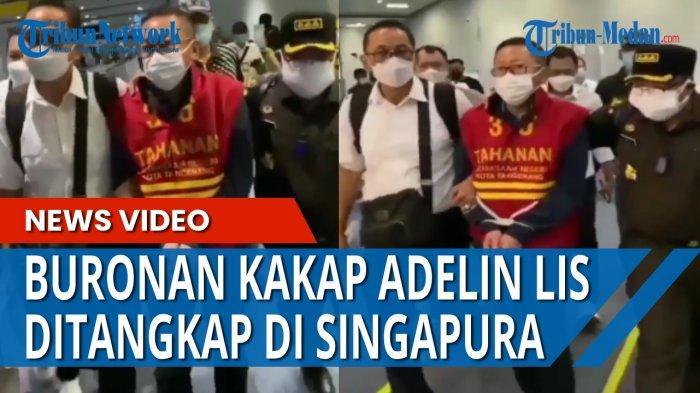 Buronan kelas kakap Adelin Lis akhirnya tiba di Indonesia, Sabtu (19/6/2021).