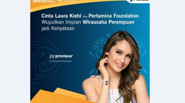 Wujudkan Impian Wirausaha Perempuan, Cinta Laura Kiehl dan Pertamina Foundation Hadirkan PFpreneur