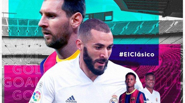 LIVE Streaming El Clasico Real Madrid Vs Barcelona Malam Ini, Duel Ketajaman Benzema vs Messi