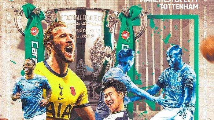 JADWAL Tayang Final Carabao Cup Man City Vs Tottenham Malam Ini, Dapatkan Di Sini Link Streaming
