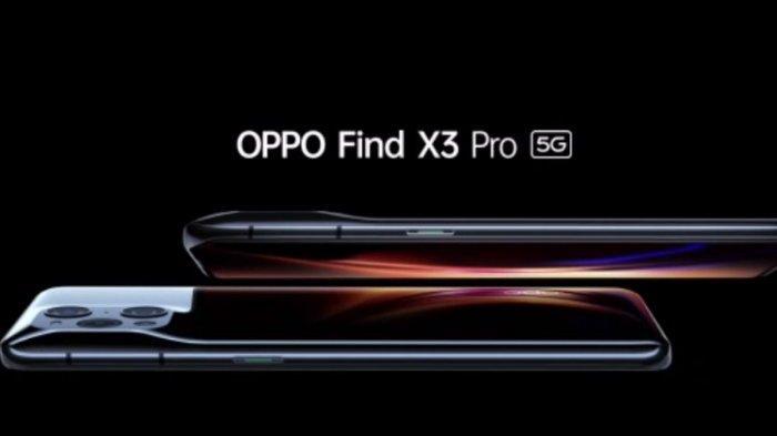 DAFTAR Harga Handphone Oppo Oktober 2021, Mulai dari Oppo A15 hingga Oppo Find X3 Pro 5G