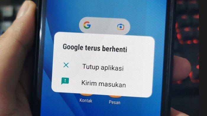 5 Cara Mengatasi Munculnya Notifikasi Error Pop-up 'Google Keeps Stopping' di Android
