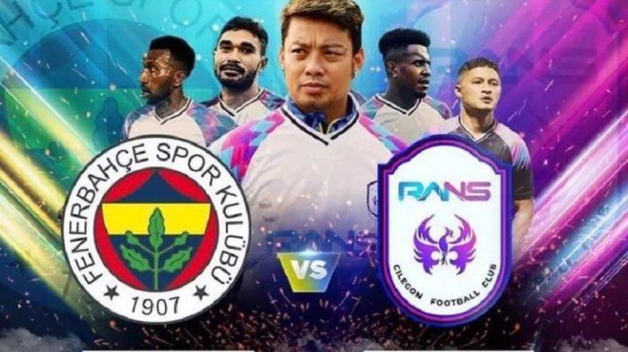 LINK Streaming Rans Cilegon FC Vs Fenerbache Malam Ini, Raffi Ahmad Janjikan Bonus jika Menang