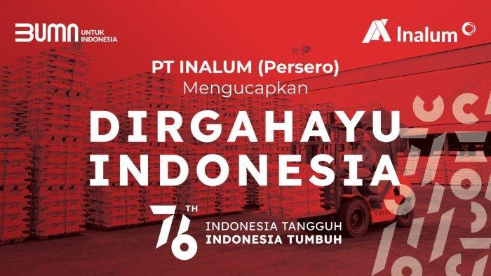 HUT ke-76 RI, Inalum: Terus Bangkit Menuju Indonesia Tangguh, Indonesia Tumbuh