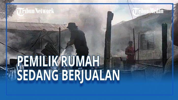 Diduga karena Ledakan Kompor, Rumah Penjual Kue Ludes Terbakar, Kediaman Dua Tetangga Turut Hangus