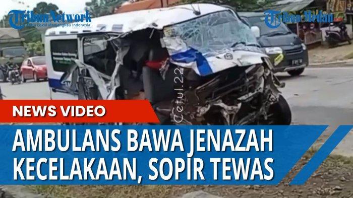 KURANG BERHATI-HATI Ambulans Bawa Jenazah Kecelakaan di Banyumas, Sang Sopir Tewas