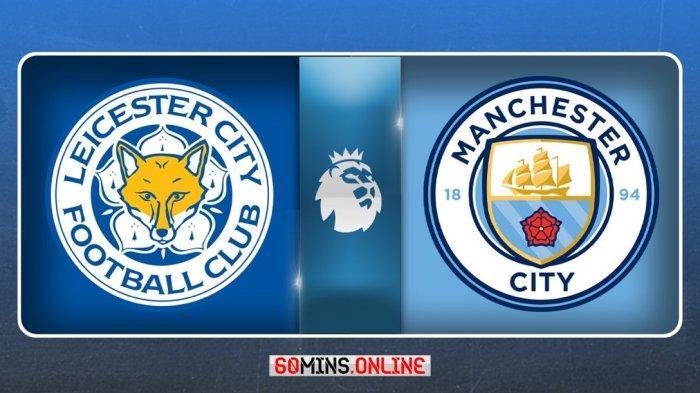 SEDANG BERLANGSUNG Leicester Vs Man City, Akses Di Sini Nonton Live Streaming Gratis dari HP