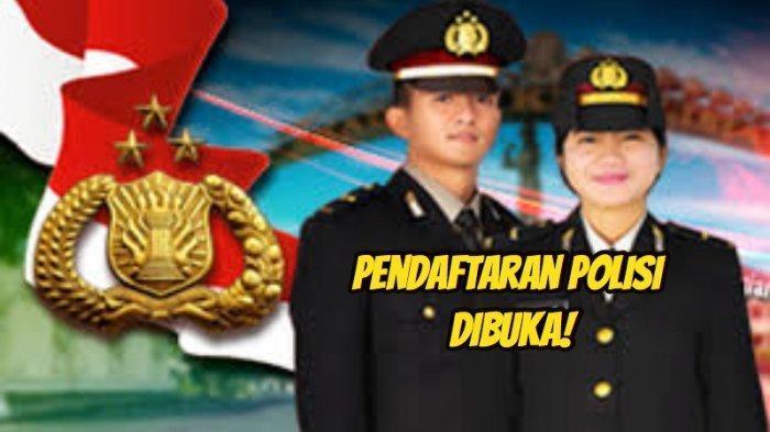 LINK Rekrutmen Polri terkait Pendaftaran Calon Anggota Polisi Seleksi Akpol, Bintara & Tamtama 2019