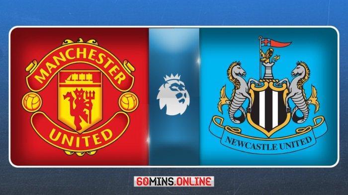 SEDANG BERLANGSUNG Man United vs Newcastle, Klik Di Sini Nonton Live Streaming Gratis Dari HP