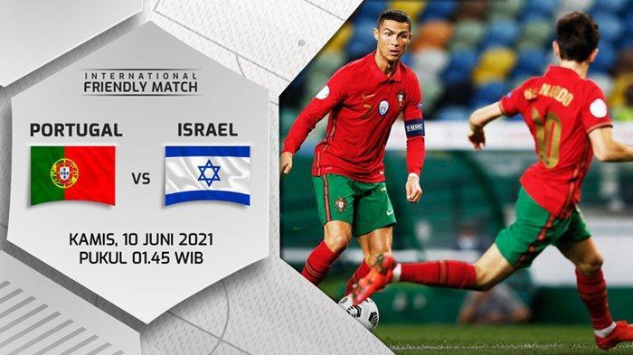 Live Streaming Portugal vs Israel, Kesempatan Cristiano Ronaldo Asah Ketajaman Sebelum EURO 2020