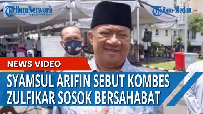 Mantan Gubernur Sumatera Utara, Syamsul Arifin mengucapkan turut berduka cita atas meninggalnya Kombes Pol Zulfikar Tarius, adik kandung Gubernur Sumatera Utara.