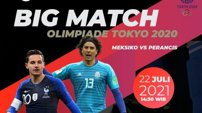 SEDANG BERLANGSUNG Meksiko Vs Prancis Olimpiade 2021, Klik Di Sini Nonton Live Streaming Gratis