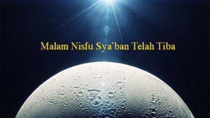 Ramadhan 1442 H Sebentar Lagi, Keutamaan Malam Nisfu Syaban, Dosa Dihapuskan hingga Doa Dijabah
