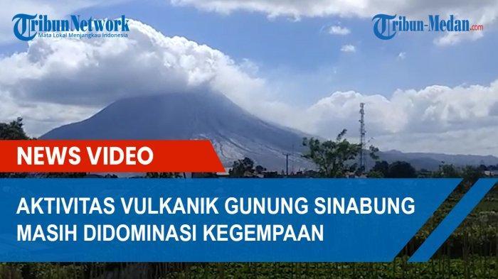 FLUKTUASI Aktivitas Vulkanik Gunung Sinabung yang Didominasi Kegempaan