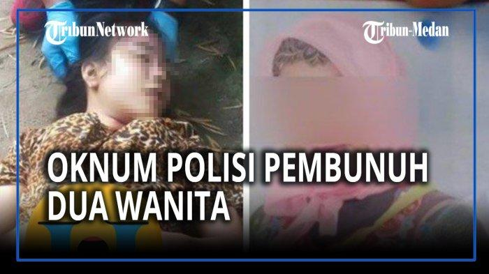 Pembunuh Riska Fitria dan Aprilia Cinta adalah oknum polisi berpangkat Aipda di Polres Belawan