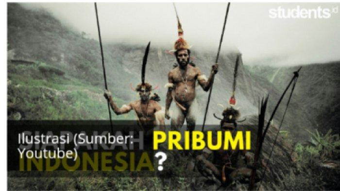 Berkat Gubernur Baru, Istilah Pribumi Jadi Viral dan Terkenal! Siapakah Pribumi Indonesia?
